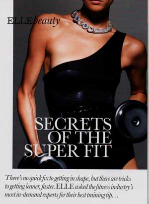Secrets of the Super Fit from Elle Magazine