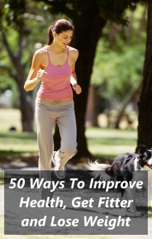 A woman jogging in a park with her dog, with the words 50 Ways To improve Health, Get Fitter and Lose Weight printed at the bottom.
