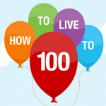 How to Live To 100 - written on balloons