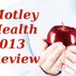 Motley Health review 2013