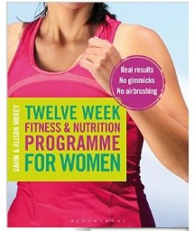 Twelve Week Fitness and Nutrition Programme for Women: Real Results - No Gimmicks - No Airbrushing [Kindle Edition]