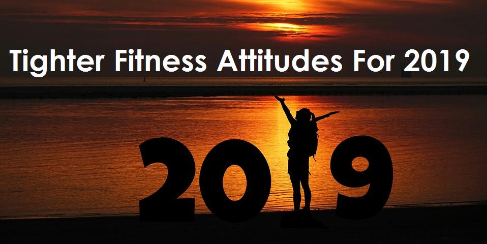 Tighter Fitness Attitudes For 2019