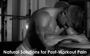 Natural Solutions for Post-Workout Pain
